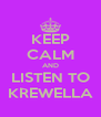 KEEP CALM AND LISTEN TO KREWELLA - Personalised Poster A4 size