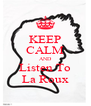 KEEP CALM AND Listen To La Roux - Personalised Poster A4 size