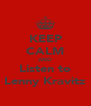 KEEP CALM AND Listen to Lenny Kravitz - Personalised Poster A4 size