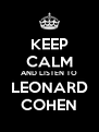 KEEP CALM AND LISTEN TO LEONARD COHEN - Personalised Poster A4 size