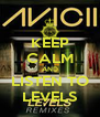 KEEP CALM AND LISTEN TO LEVELS - Personalised Poster A4 size