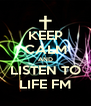 KEEP CALM AND LISTEN TO LIFE FM - Personalised Poster A4 size