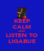KEEP CALM AND LISTEN TO LIGABUE - Personalised Poster A4 size