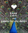 Keep  Calm  And Listen To Lily Allen  - Personalised Poster A4 size