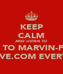 KEEP CALM AND LISTEN TO LISTEN TO MARVIN-FUSION ON WWW.HOUSEWAVELIVE.COM EVERY MONDAY 10PM-12 GMT - Personalised Poster A4 size