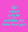 KEEP CALM AND LISTEN TO little bad girl - Personalised Poster A4 size