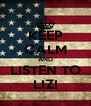 KEEP CALM AND LISTEN TO LIZ! - Personalised Poster A4 size