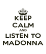 KEEP CALM AND LISTEN TO MADONNA - Personalised Poster A4 size