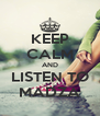 KEEP CALM AND LISTEN TO MADZA - Personalised Poster A4 size