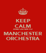 KEEP CALM AND LISTEN TO MANCHESTER ORCHESTRA - Personalised Poster A4 size