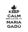 KEEP CALM AND LISTEN TO MARIA GADÚ - Personalised Poster A4 size