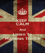 KEEP  CALM And Listen To Marianas Trench - Personalised Poster A4 size