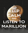 KEEP CALM AND LISTEN TO MARILLION - Personalised Poster A4 size