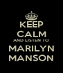 KEEP CALM AND LISTEN TO MARILYN MANSON - Personalised Poster A4 size