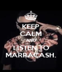 KEEP CALM AND LISTEN TO MARRACASH. - Personalised Poster A4 size