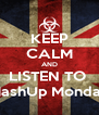 KEEP CALM AND LISTEN TO  MashUp Monday - Personalised Poster A4 size