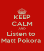 KEEP CALM AND Listen to  Matt Pokora  - Personalised Poster A4 size