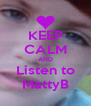 KEEP CALM AND Listen to MattyB - Personalised Poster A4 size