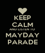 KEEP CALM AND LISTEN TO MAYDAY PARADE - Personalised Poster A4 size