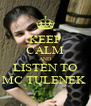 KEEP CALM AND LISTEN TO MC TULENEK  - Personalised Poster A4 size