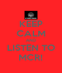 KEEP CALM AND LISTEN TO MCR! - Personalised Poster A4 size