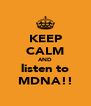 KEEP CALM AND listen to MDNA!! - Personalised Poster A4 size