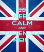 KEEP CALM AND LISTEN TO ME!!!  - Personalised Poster A4 size