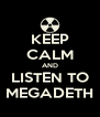 KEEP CALM AND LISTEN TO MEGADETH - Personalised Poster A4 size