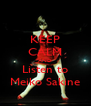 KEEP CALM AND Listen to Meiko Sakine - Personalised Poster A4 size