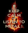 KEEP CALM AND LISTEN TO METAL ! - Personalised Poster A4 size