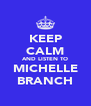 KEEP CALM AND LISTEN TO MICHELLE BRANCH - Personalised Poster A4 size