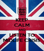 KEEP CALM AND LISTEN TO MIDLIFE CRISIS - Personalised Poster A4 size