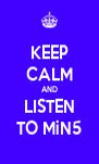 KEEP CALM AND LISTEN TO MiN5 - Personalised Poster A4 size