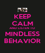 KEEP CALM AND LISTEN TO MINDLESS BEHAVIOR - Personalised Poster A4 size