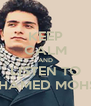 KEEP CALM AND LISTEN TO MOHAMED MOHSEN - Personalised Poster A4 size