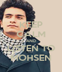 KEEP CALM AND LISTEN TO MOHSEN - Personalised Poster A4 size