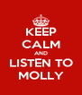 KEEP CALM AND LISTEN TO MOLLY - Personalised Poster A4 size