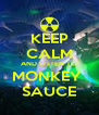 KEEP CALM AND LISTEN TO MONKEY  SAUCE - Personalised Poster A4 size