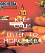 KEEP CALM AND LISTEN TO MORCHEEBA - Personalised Poster A4 size