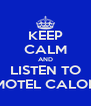 KEEP CALM AND LISTEN TO MOTEL CALOR - Personalised Poster A4 size