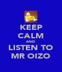 KEEP CALM AND LISTEN TO MR OIZO - Personalised Poster A4 size