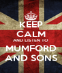 KEEP CALM AND LISTEN TO MUMFORD AND SONS - Personalised Poster A4 size