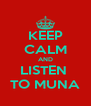 KEEP CALM AND LISTEN  TO MUNA - Personalised Poster A4 size
