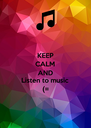 KEEP CALM AND Listen to music (= - Personalised Poster A4 size