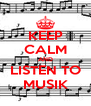 KEEP CALM AND LISTEN TO MUSIK - Personalised Poster A4 size