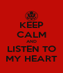 KEEP CALM AND LISTEN TO MY HEART - Personalised Poster A4 size