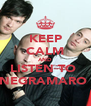 KEEP CALM AND LISTEN TO  NEGRAMARO  - Personalised Poster A4 size