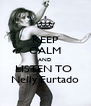 KEEP CALM AND LISTEN TO  Nelly Furtado - Personalised Poster A4 size