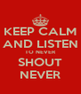 KEEP CALM AND LISTEN TO NEVER SHOUT NEVER - Personalised Poster A4 size