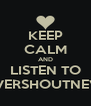 KEEP CALM AND LISTEN TO NEVERSHOUTNEVER - Personalised Poster A4 size